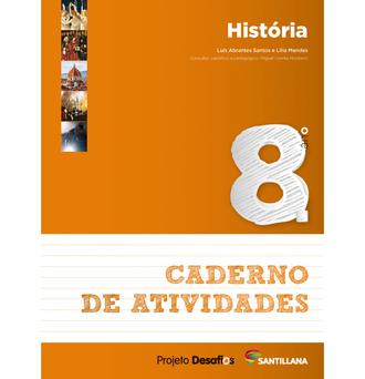 SANTILLANA Caderno Desafios (História 3º; 8º Ano)