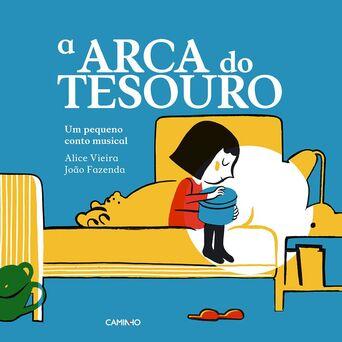 LEYA Livro 'A Arca do Tesouro – Um Pequeno Conto Musical', Alice Vieira