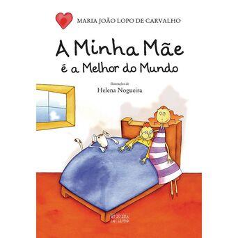 LEYA Livro 'A Minha Mãe é a Melhor do Mundo', Maria João Lopo de Carvalho